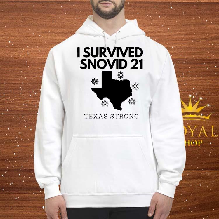 I Survived Snowvid 2021 Texas Strong Shirt hoodie