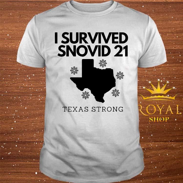 I Survived Snowvid 2021 Texas Strong Shirt