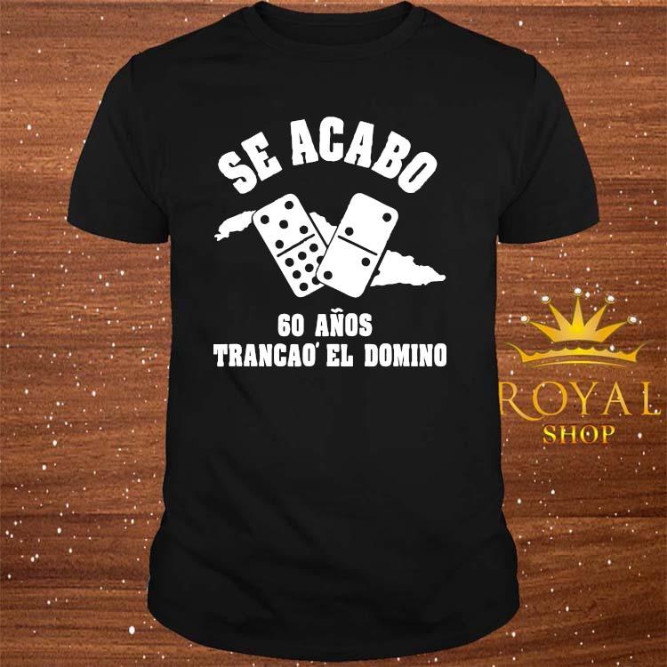 Patria Y Vida Cuba Cuban Freedom Trancao Domino Se Acabo Shirt