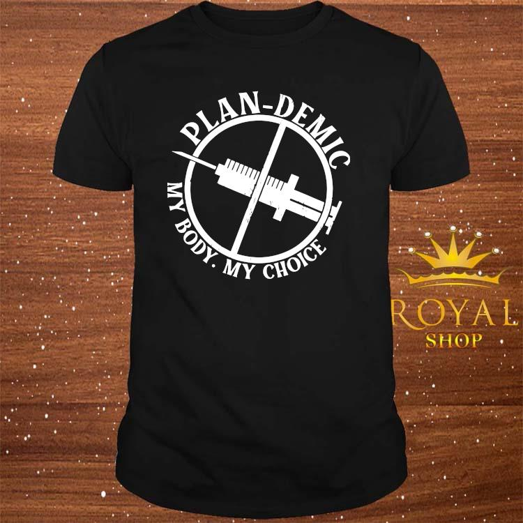 Plan-demic My Body My Choice Shirt