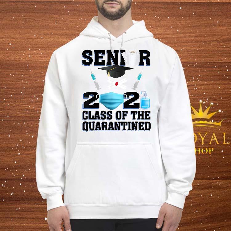 Seniors 2021 Class Of The Quarantined Shirt hoodie