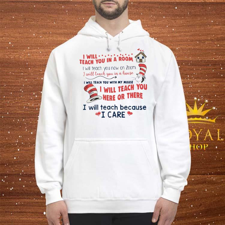 Official Dr Seuss I Will Teach You In A Room I Will Teach You Here Or There Shirt hoodie