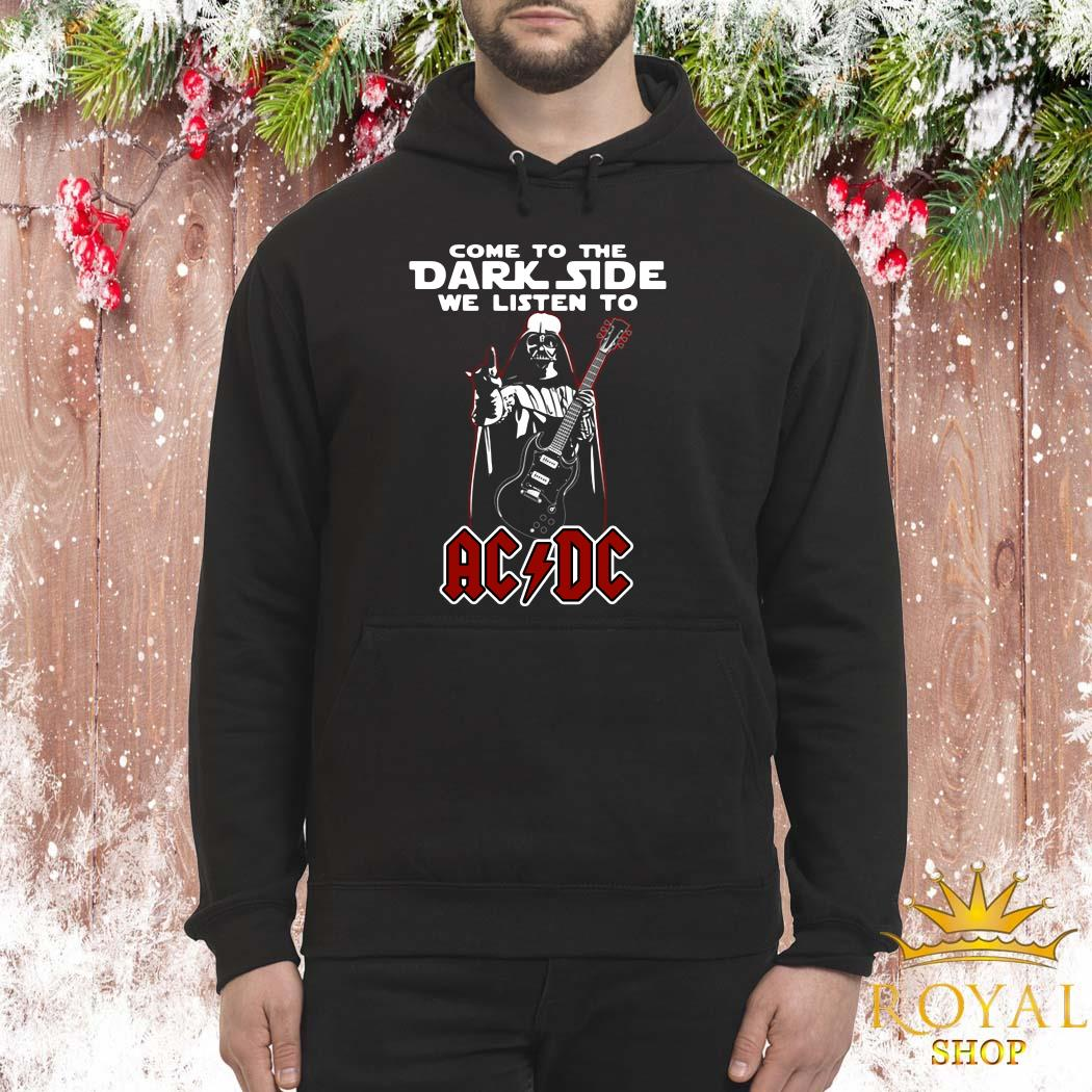 Darth Vader Come To The Dark Side We Listen To ACDC Unisex Hoodie