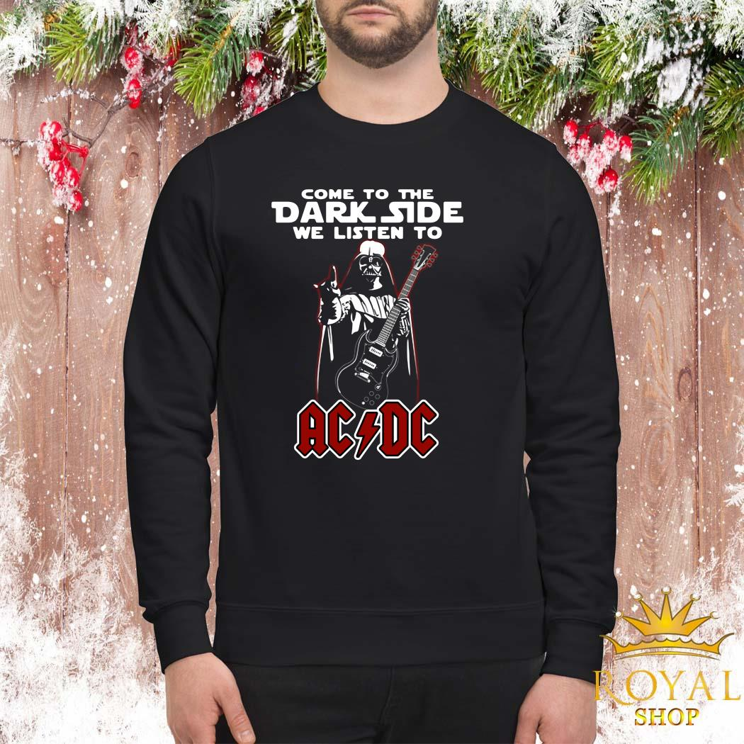 Darth Vader Come To The Dark Side We Listen To ACDC Sweater
