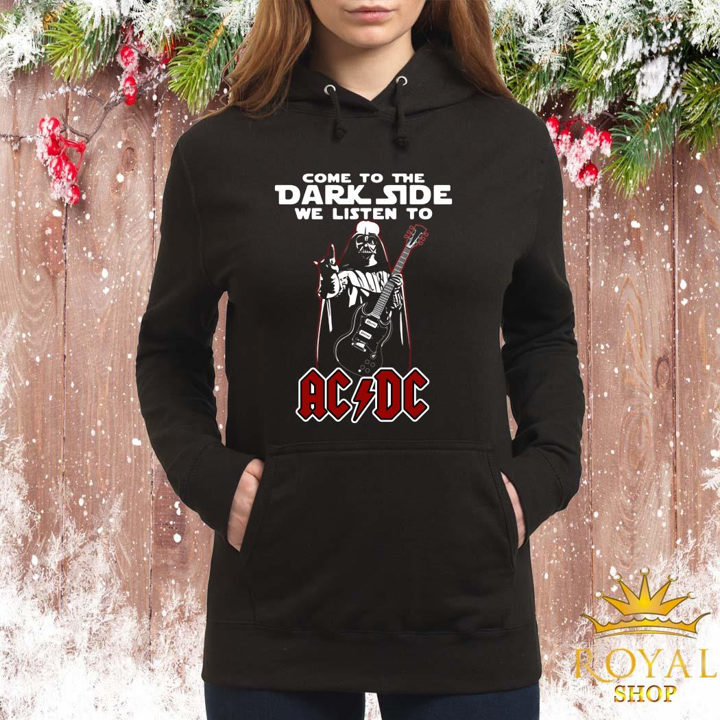 Darth Vader Come To The Dark Side We Listen To ACDC Women Hoodie