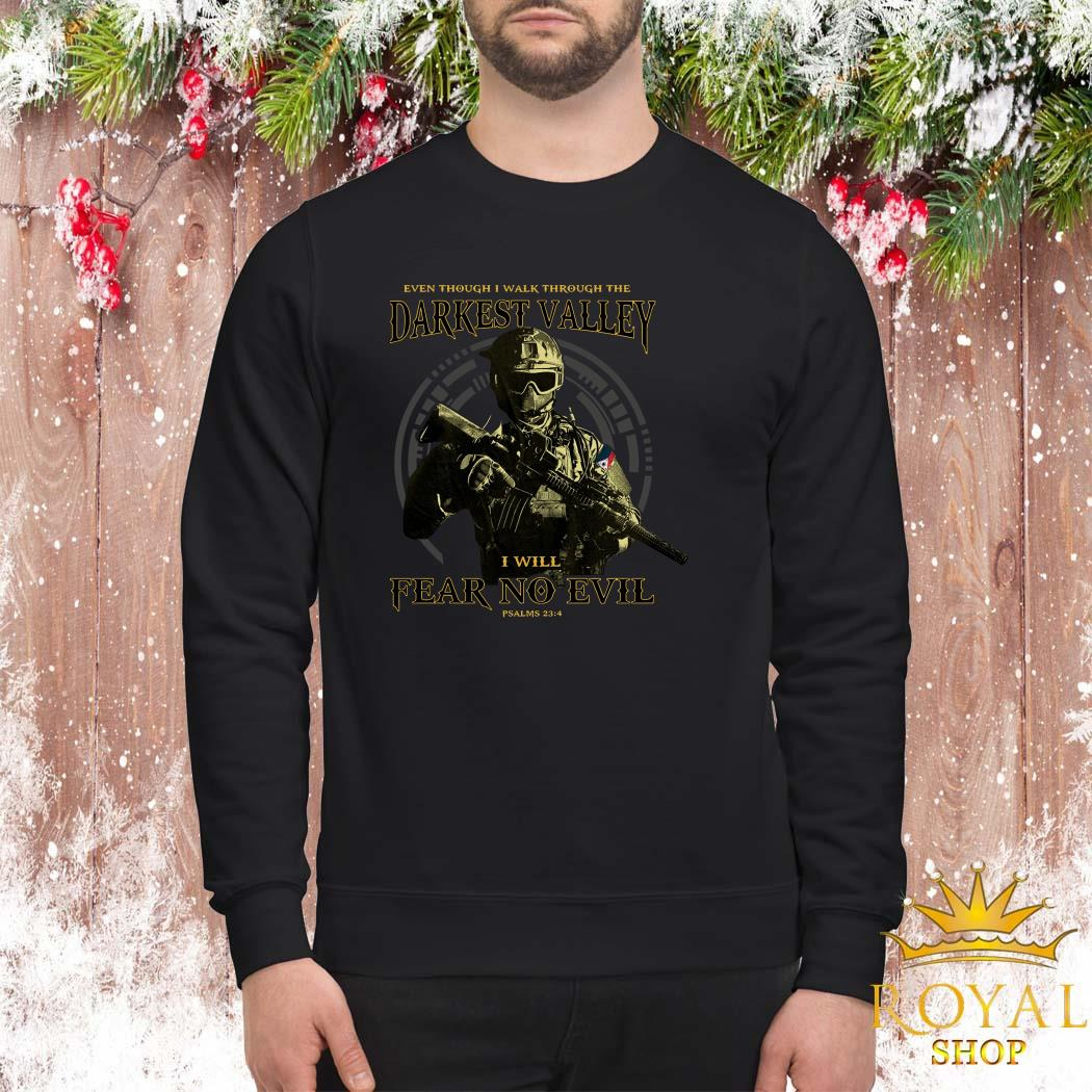 Even Though I Walk Through The Darkest Valley I Will Fear No Evil Sweater