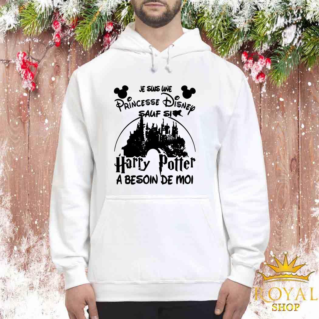 Je Suis Une Princesse Disney Sauf Si Harry Potter A Besoin De Moi Unisex Hoodie
