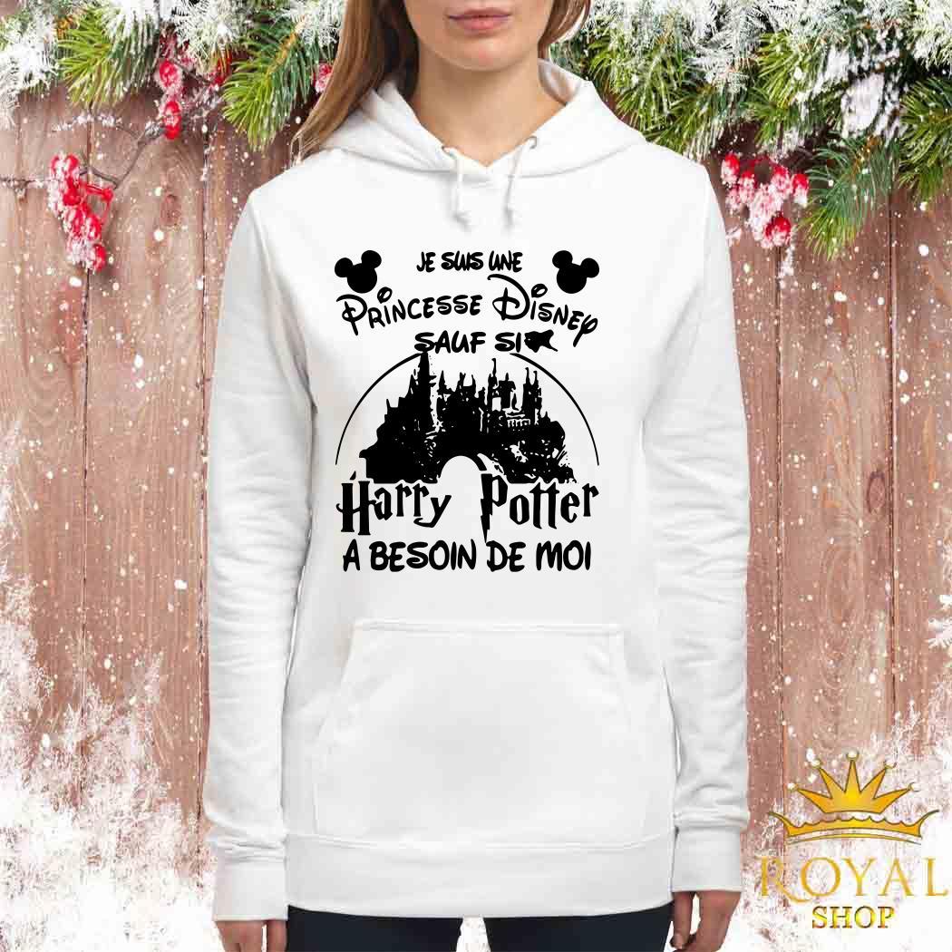 Je Suis Une Princesse Disney Sauf Si Harry Potter A Besoin De Moi Women Hoodie