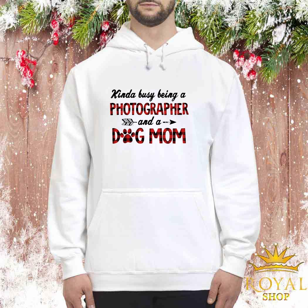 Kinda Busy Being A Photographer And A Dog Mom Unisex Hoodie