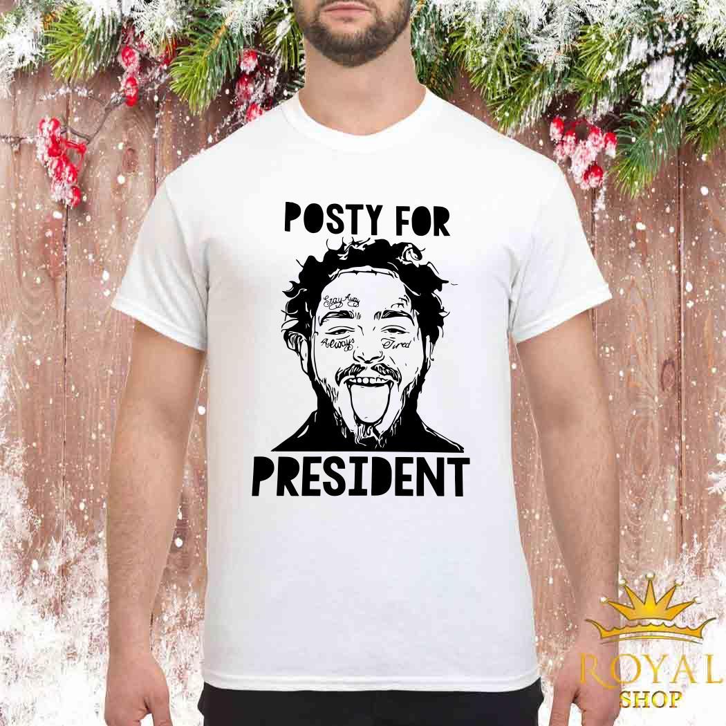 Posty For President Post Malone Shirt