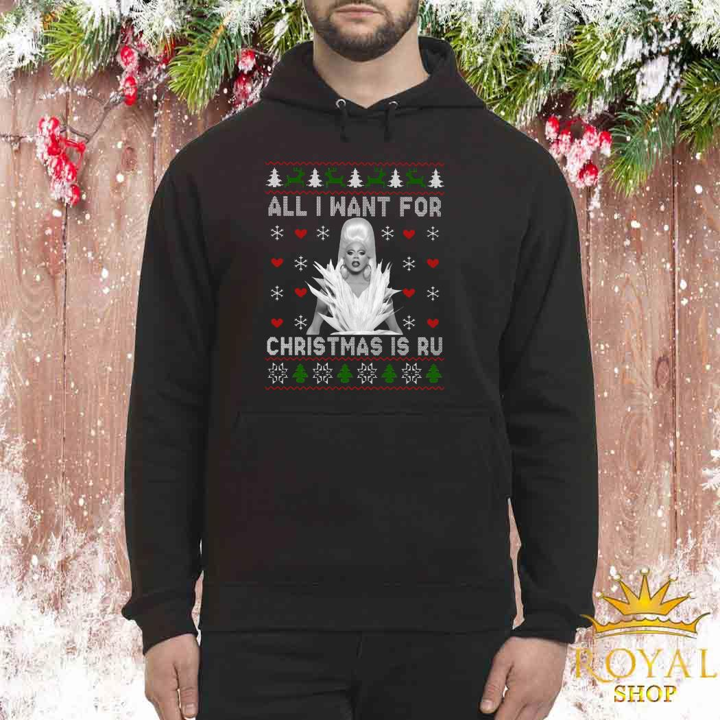 RuPaul All I Want For Christmas Is Ru Ugly Unisex Hoodie
