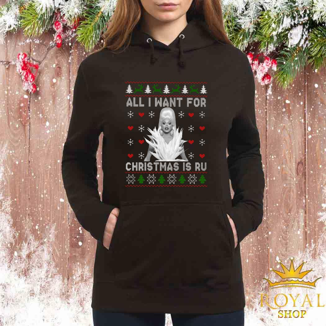 RuPaul All I Want For Christmas Is Ru Ugly Women Hoodie