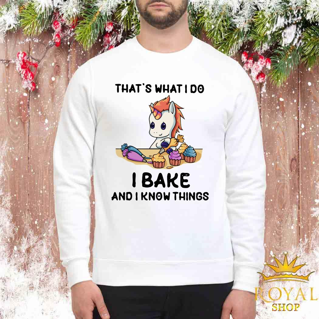 Unicorn That's What I Do I Bake And I Know Things Sweater