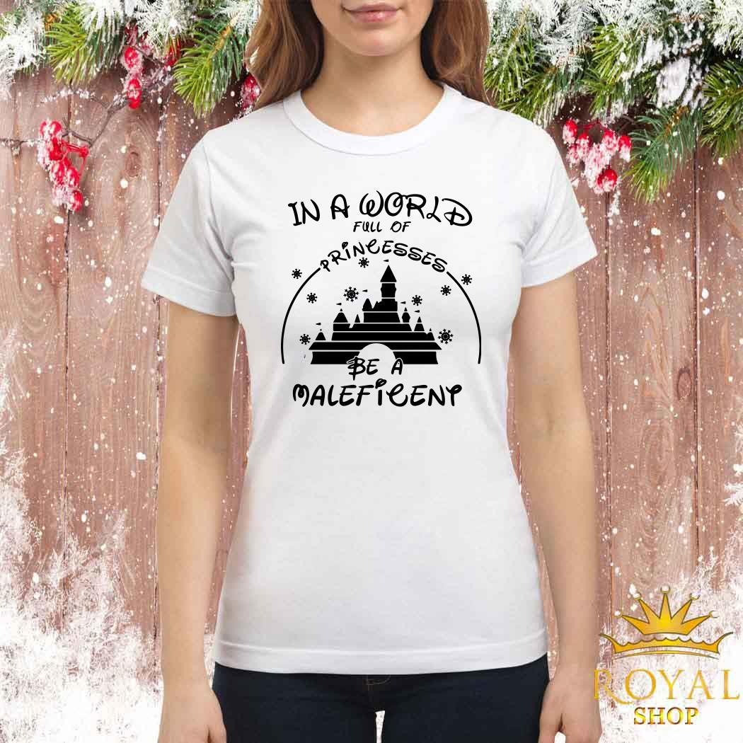 In A World Full Of Princesses Be A Maleficent Ladies Shirt