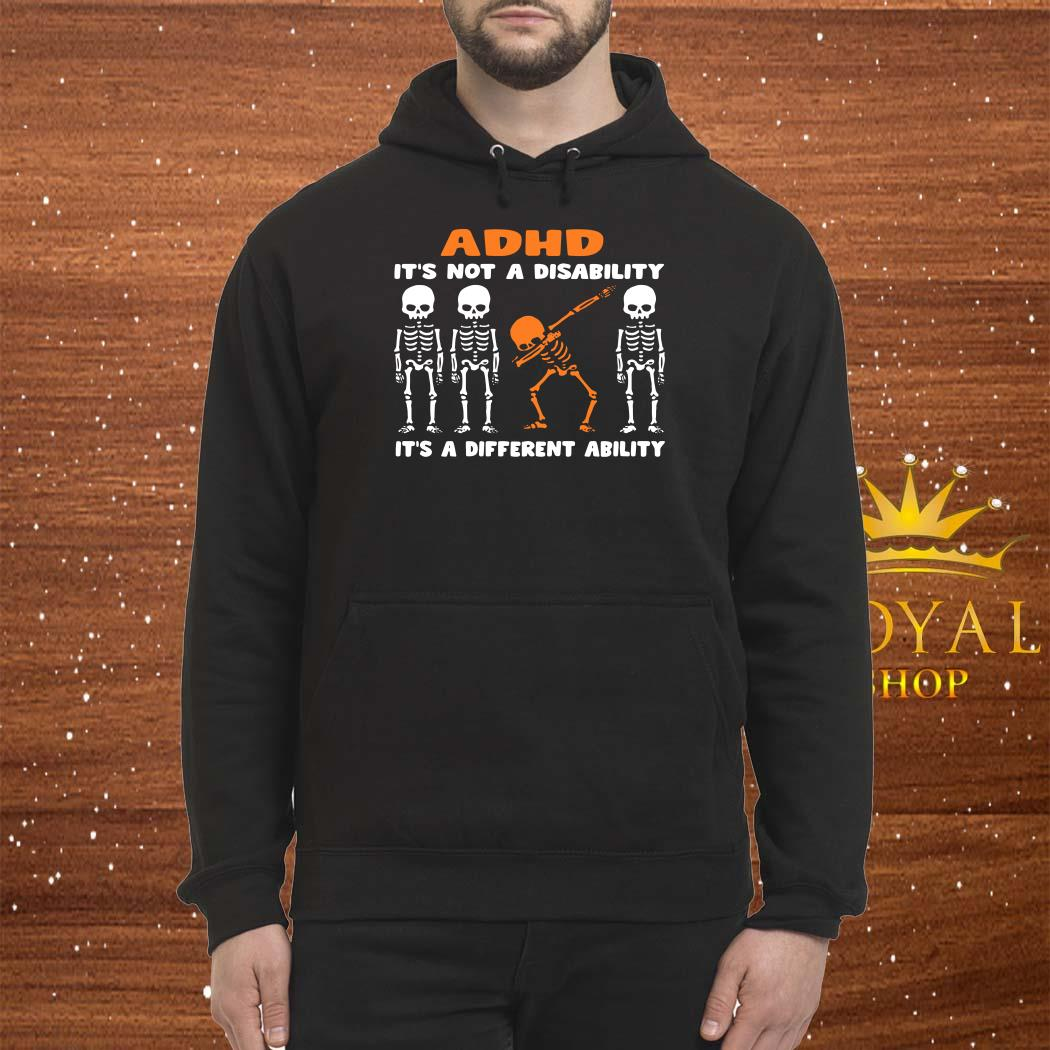Skeleton ADHD It's Not Disability It's A Different Ability Unisex Hoodie