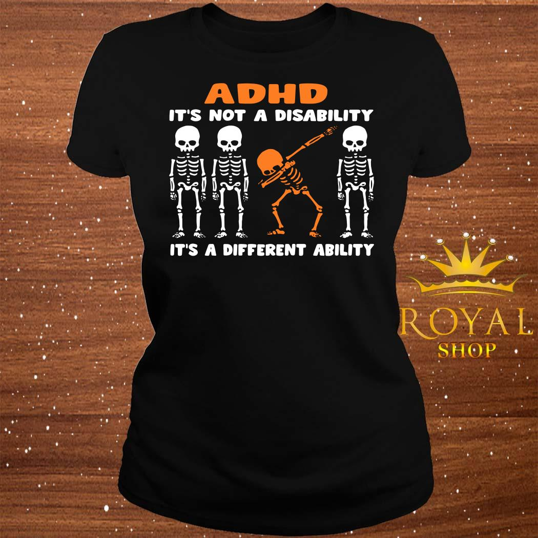 Skeleton ADHD It's Not Disability It's A Different Ability ladies Tee