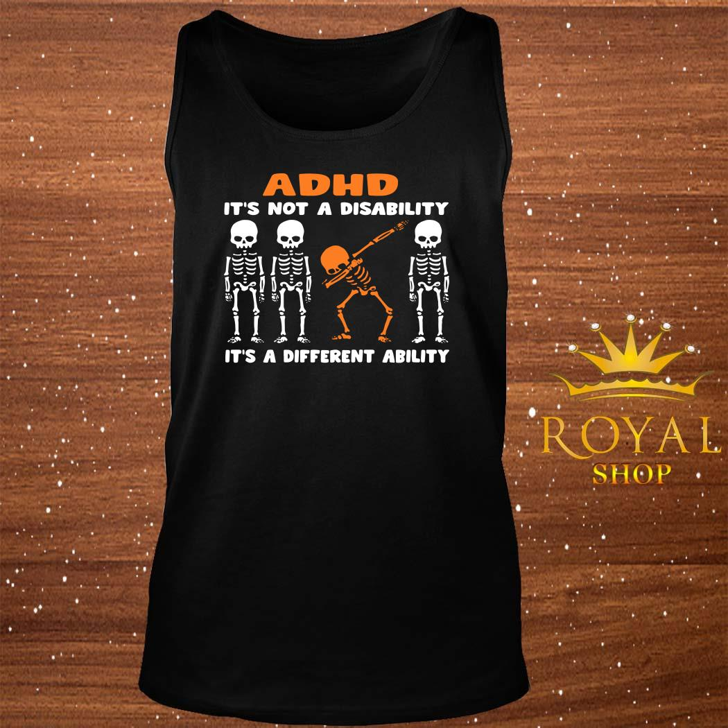 Skeleton ADHD It's Not Disability It's A Different Ability tank-top
