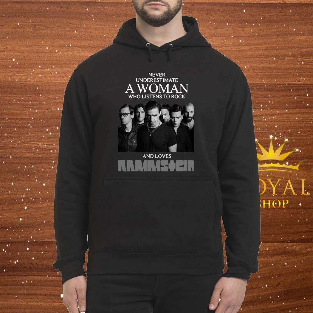 Never Underestimate A Woman Who Listens To Rock And Loves Ramstein Hoodie
