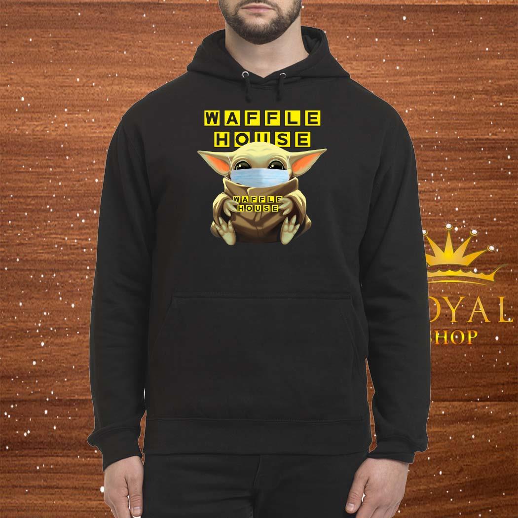 Baby Yoda Mask Hug Waffle House Shirt Hoodie