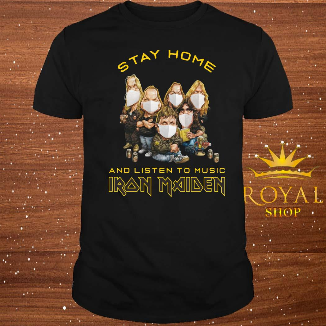 Stay Home And Listen To Music Iron Maiden Shirt