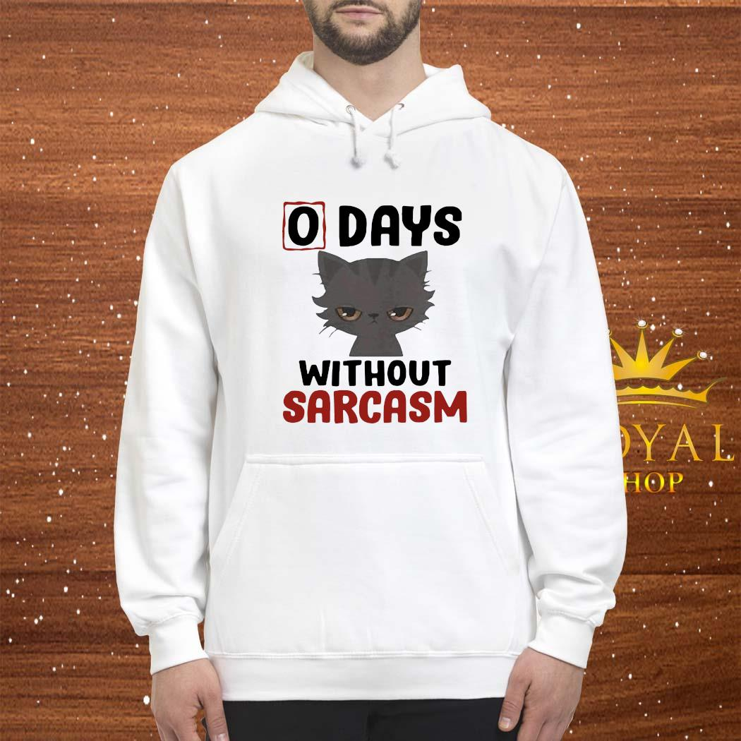 0 Days Without Sarcasm Cat Shirt hoodie