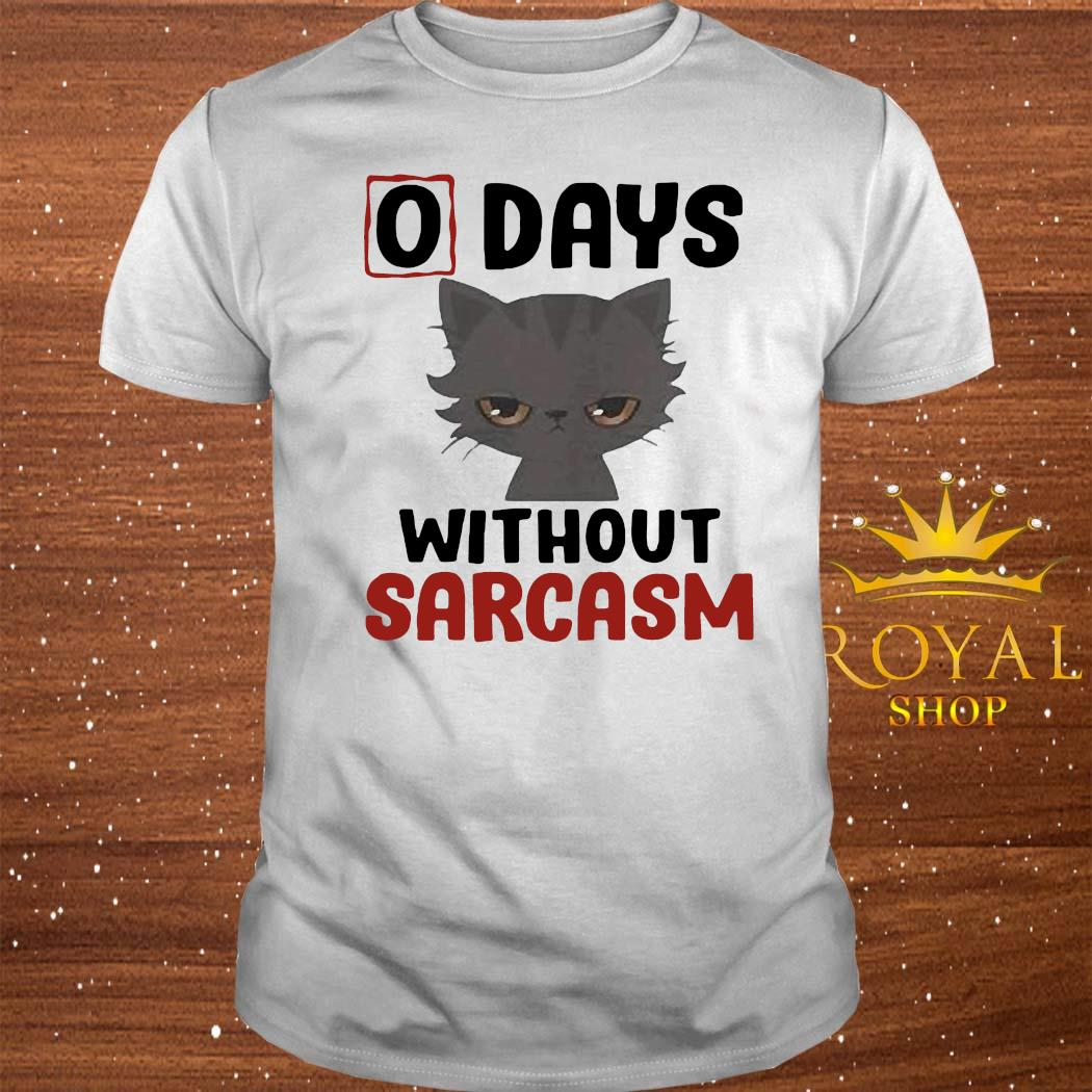 0 Days Without Sarcasm Cat Shirt