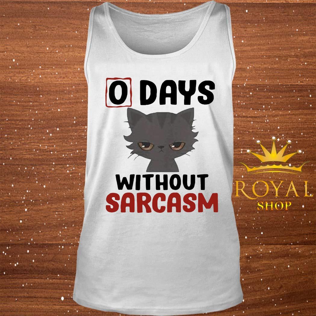 0 Days Without Sarcasm Cat Shirt tank-top