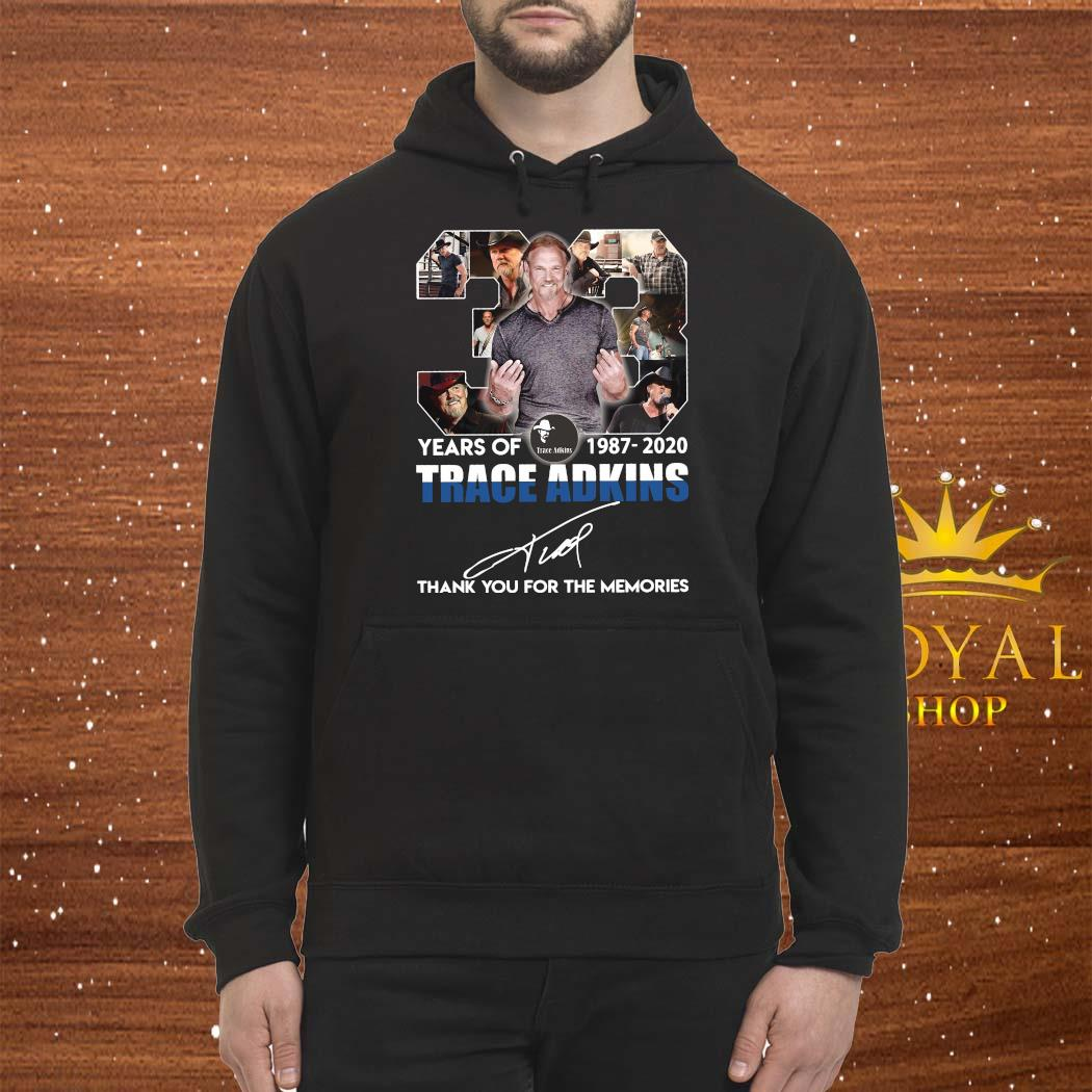 33 Years Of 1987-2020 Trace Adkins Thank You For The Memories Shirt Hoodie