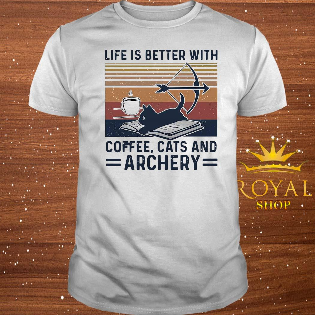 Life Is Better With Coffee Cats And Archery Vintage Retro Shirt