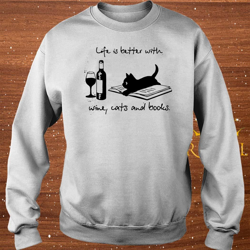 Life Is Better With Wine Cats And Books Shirt sweater