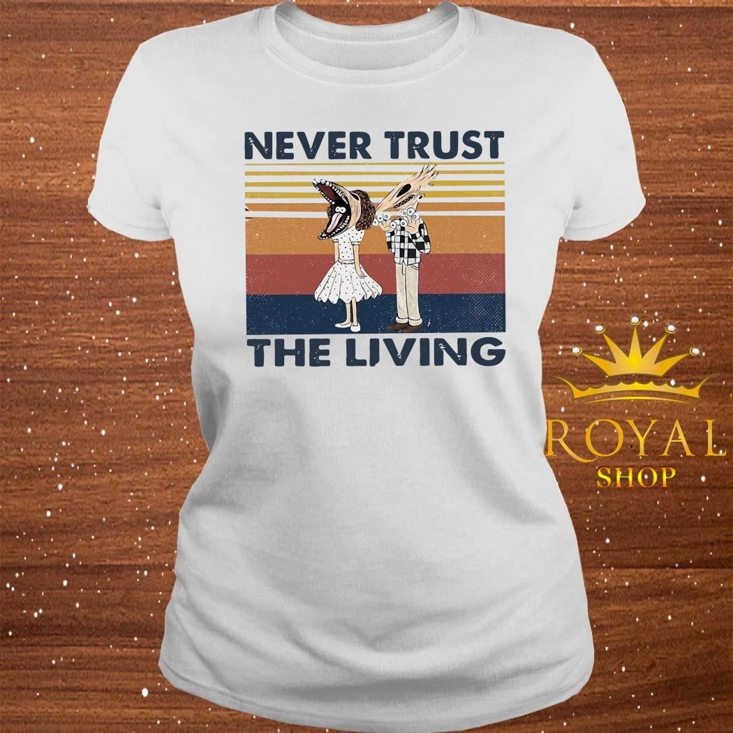 Never Trust The Living Vintage Shirt ladies-tee