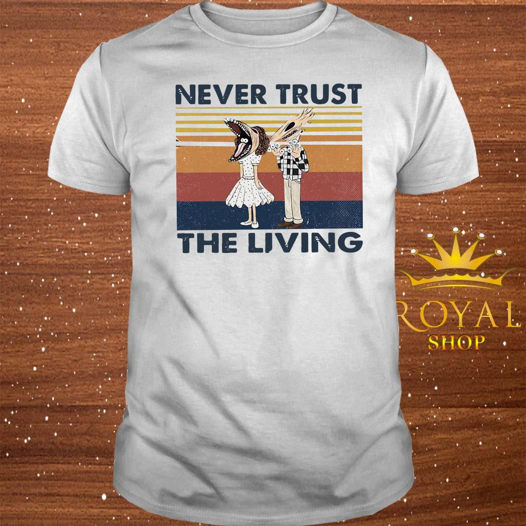 Never Trust The Living Vintage Shirt