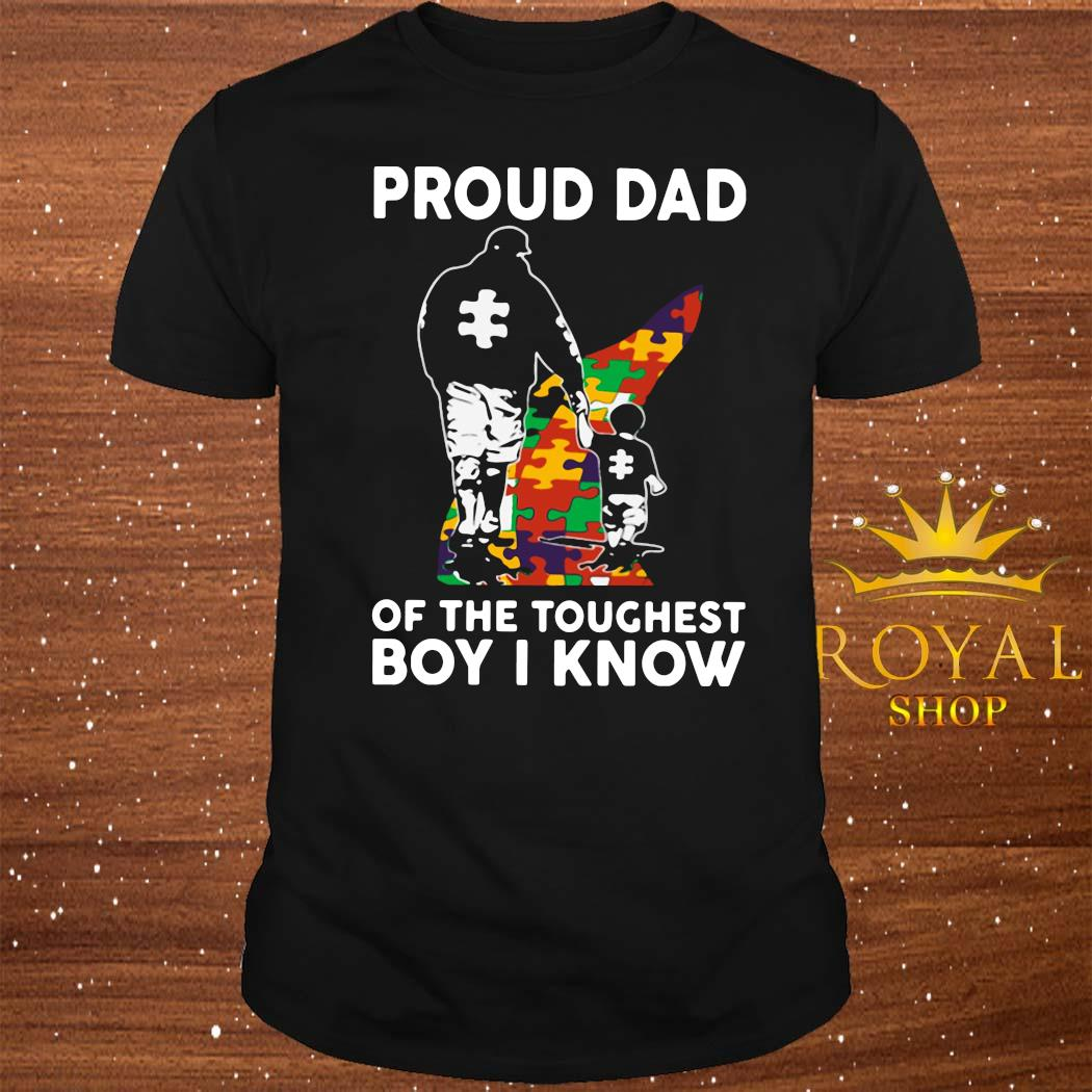 Autism Proud Dad Of The Toughest Boy I Know Shirt