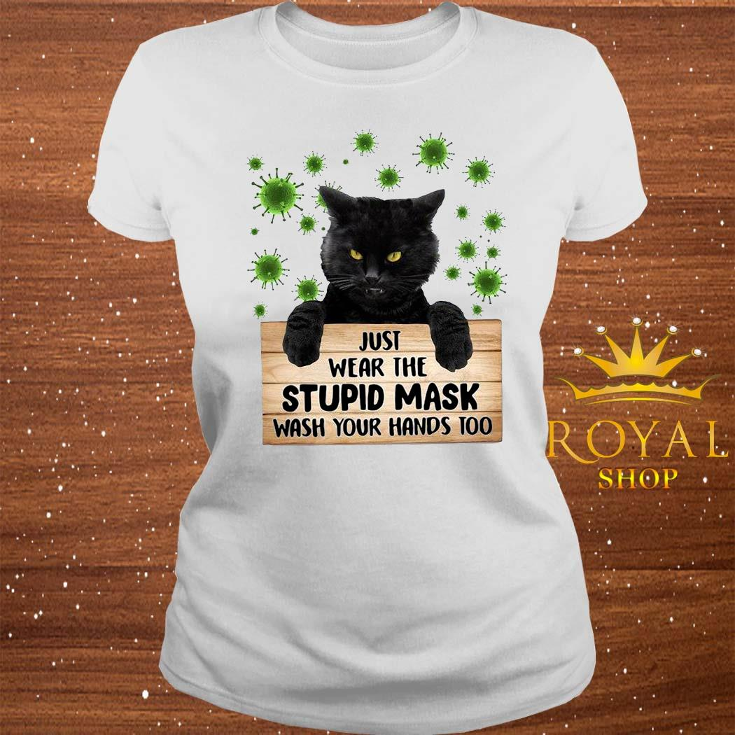 Black Cat Just Wear The Stupid Mask Wash Your Hands Too Shirt ladies-tee