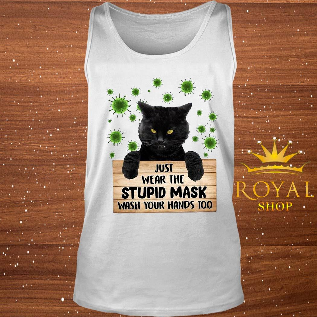 Black Cat Just Wear The Stupid Mask Wash Your Hands Too Shirt tank-top