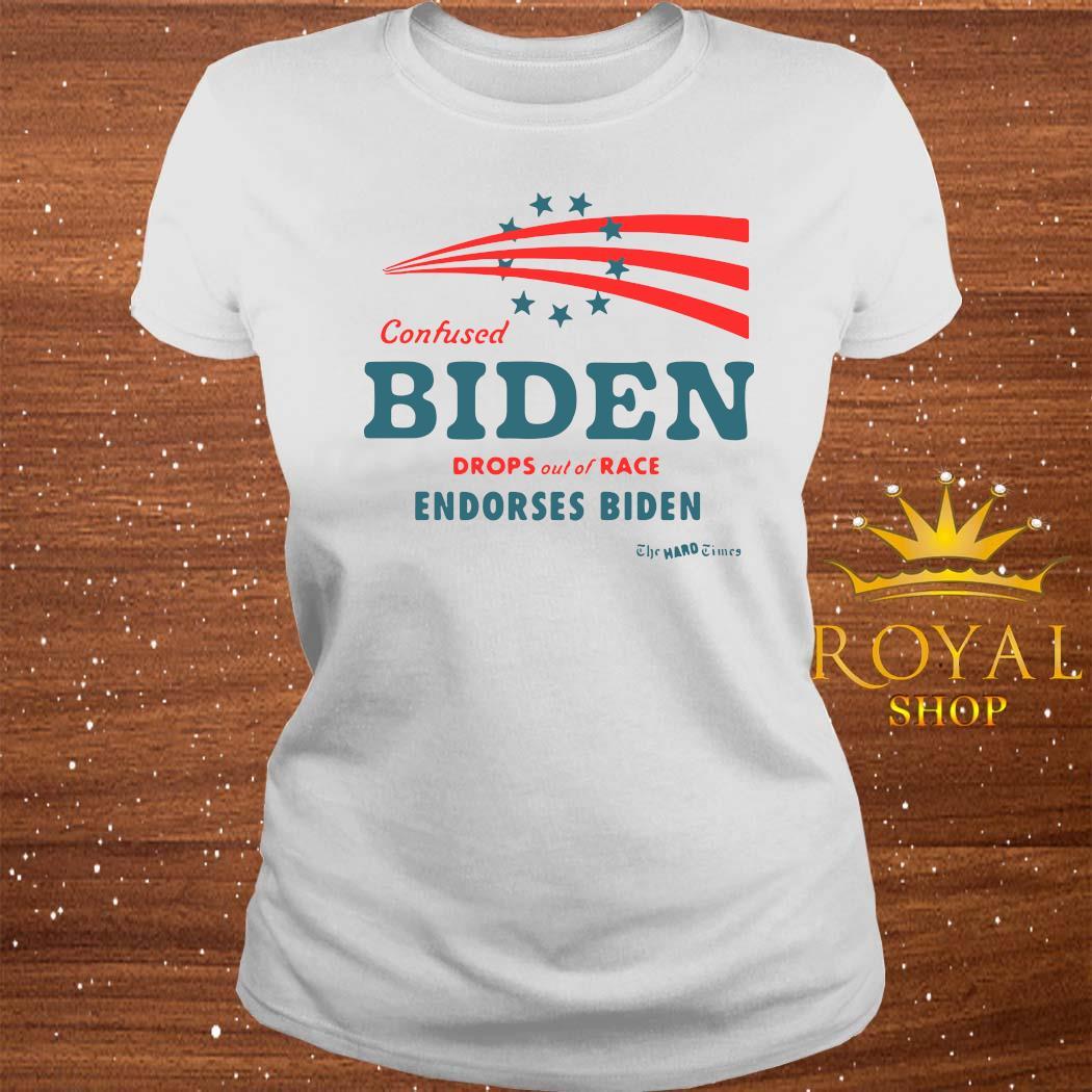 Confused Biden Drops Out Of Race Endorses Biden Shirt ladies-tee