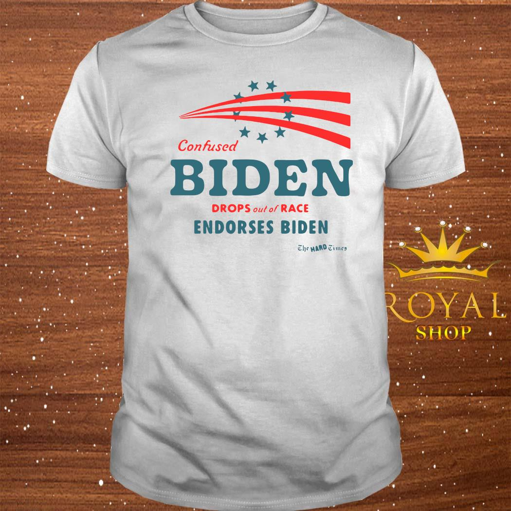 Confused Biden Drops Out Of Race Endorses Biden Shirt