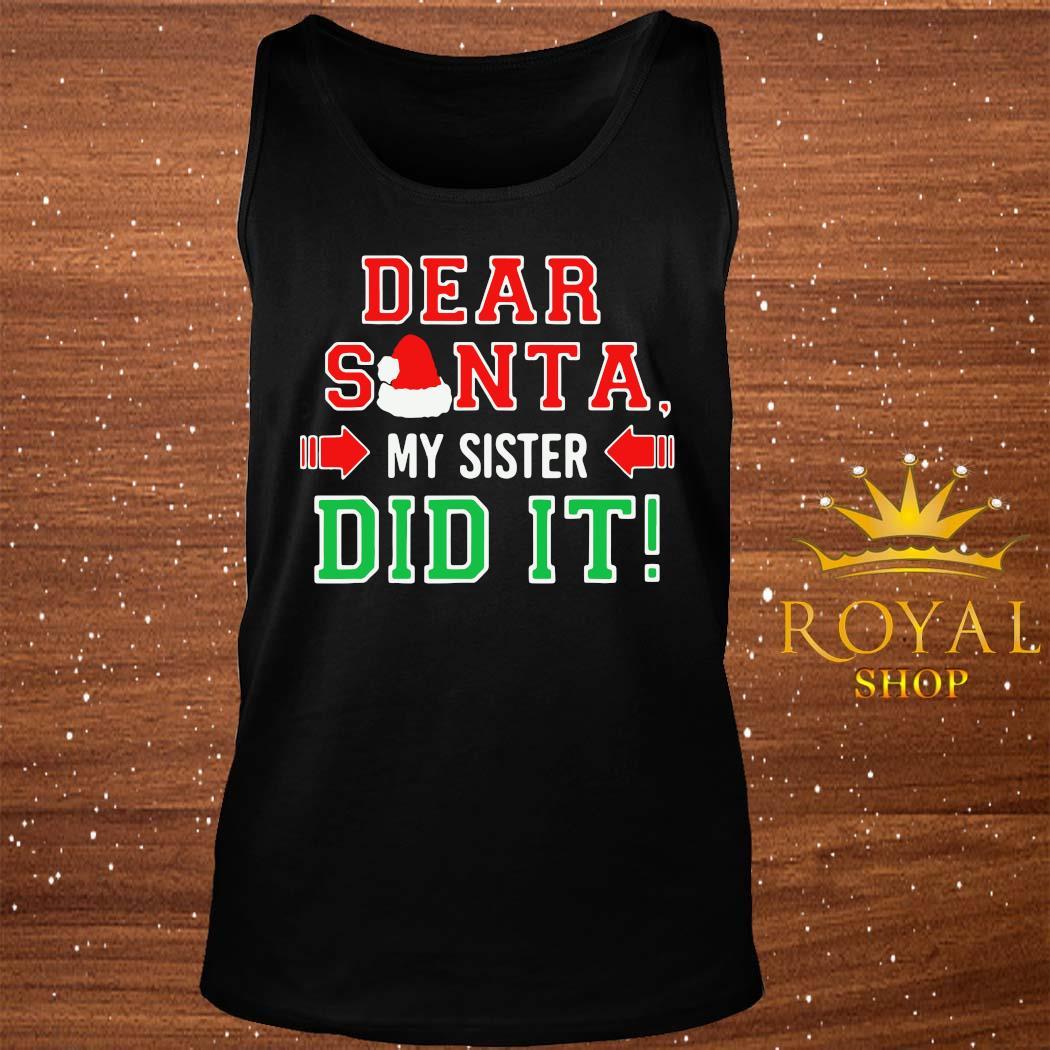 Dear Santa My Sister Did It Christmas Shirt tank-top