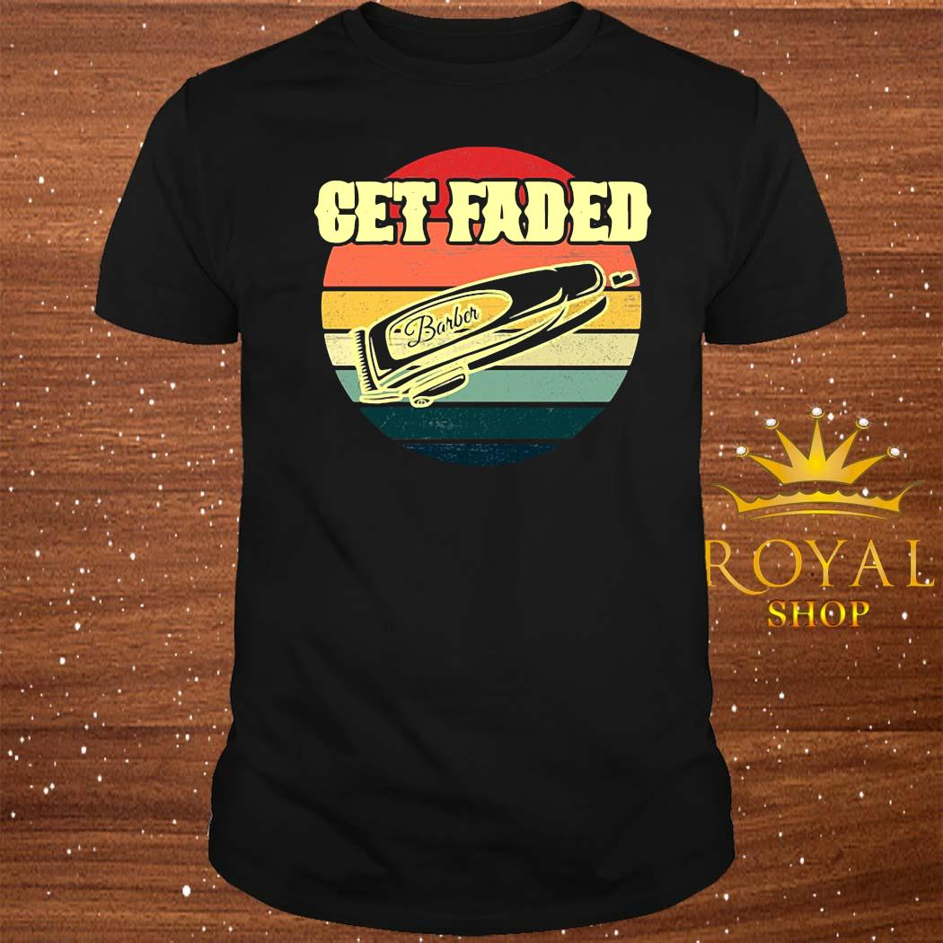 Get Faded Barber Hair Clipper Vintage Shirt