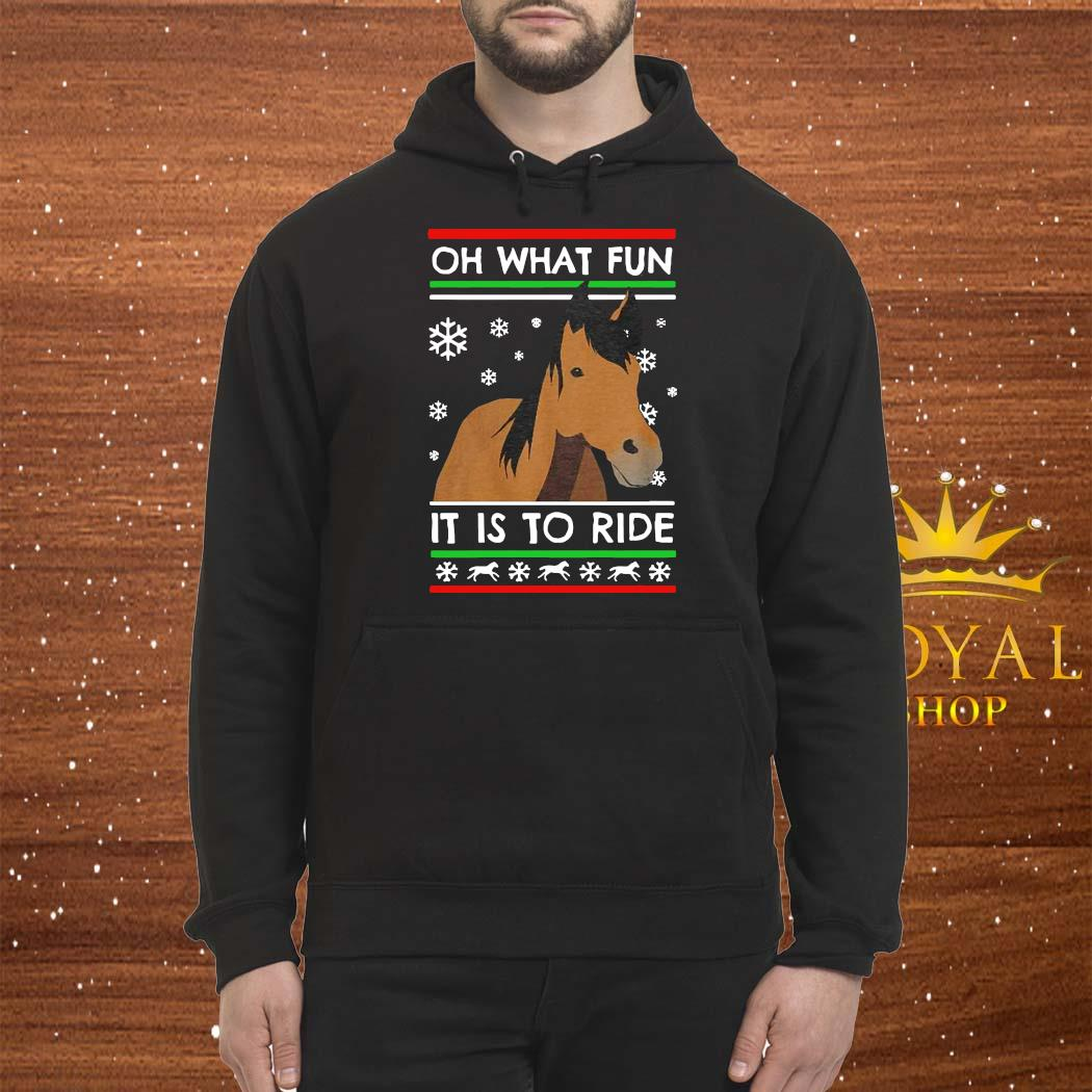 Horse Oh What Fun It Is To Ride Ugly Christmas Shirt Hoodie