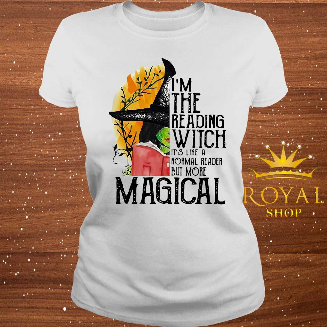 I'm The Reading Witch It's Like A Normal Reader But More Magical Shirt ladies-tee