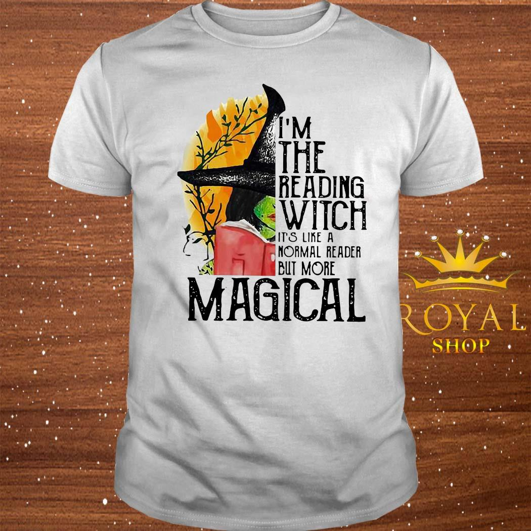 I'm The Reading Witch It's Like A Normal Reader But More Magical Shirt