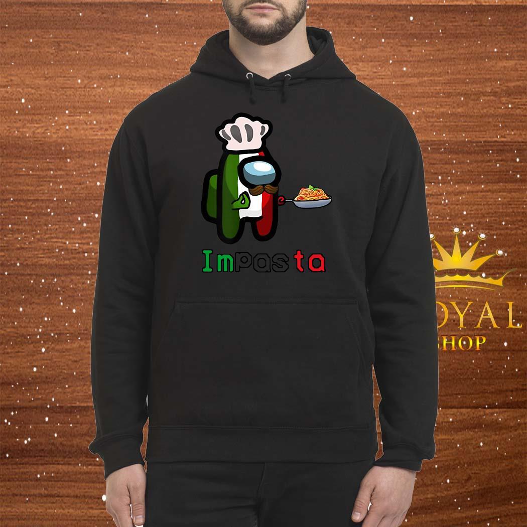 Impasta Italian Us Impostor Essential Shirt Hoodie