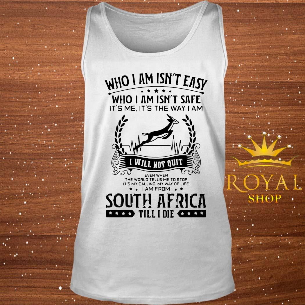 It's My Calling My Way Of Life I Am From South Africa Till I Die Shirt tank-top