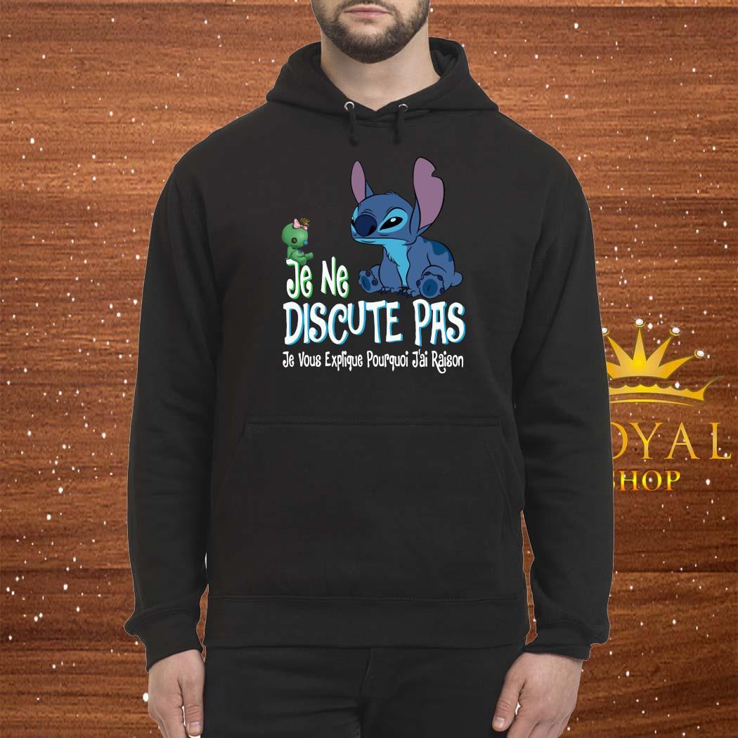 Je Ne Discute Pas Je Vous Explique Pourquoi J'ai Raison Stitch Shirt Hoodie