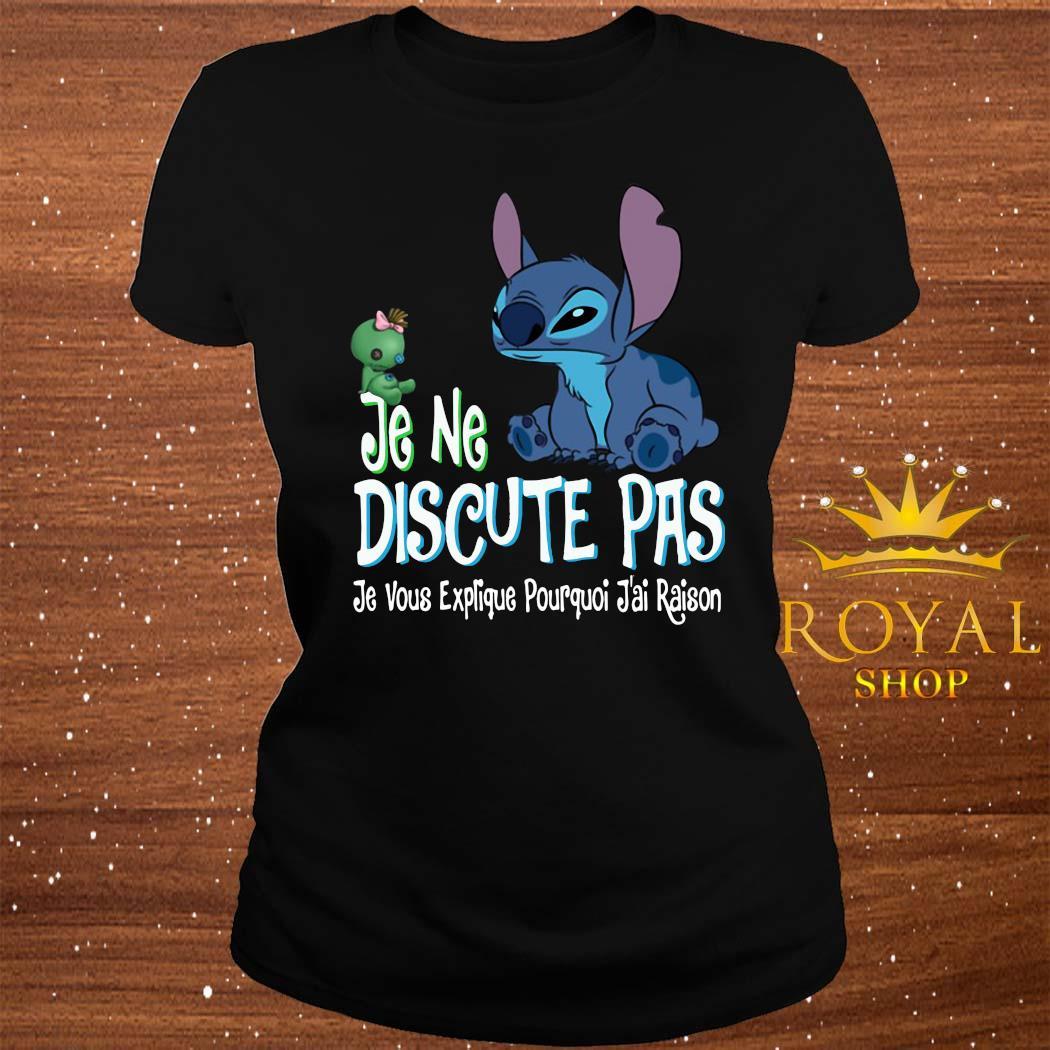 Je Ne Discute Pas Je Vous Explique Pourquoi J'ai Raison Stitch Shirt ladies-tee