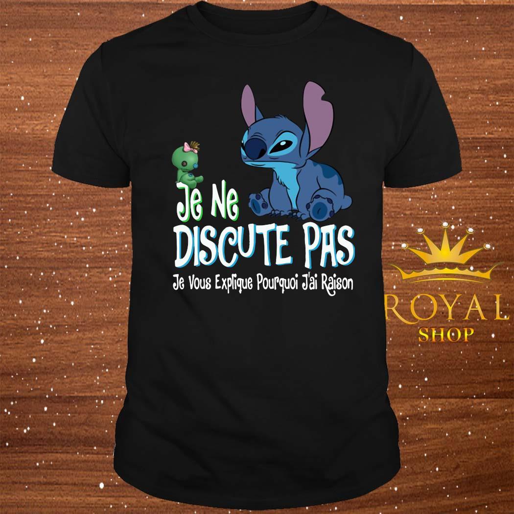 Je Ne Discute Pas Je Vous Explique Pourquoi J'ai Raison Stitch Shirt