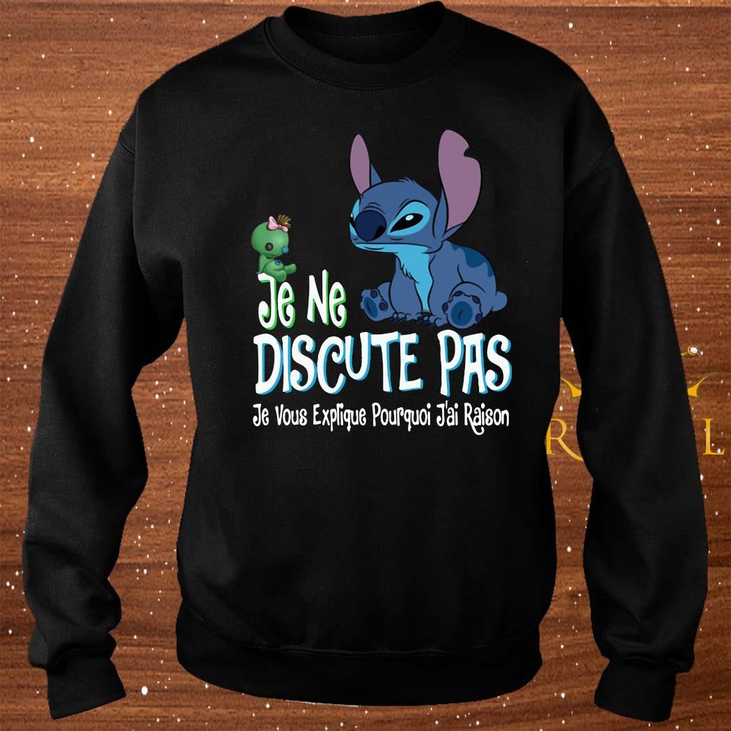 Je Ne Discute Pas Je Vous Explique Pourquoi J'ai Raison Stitch Shirt sweater