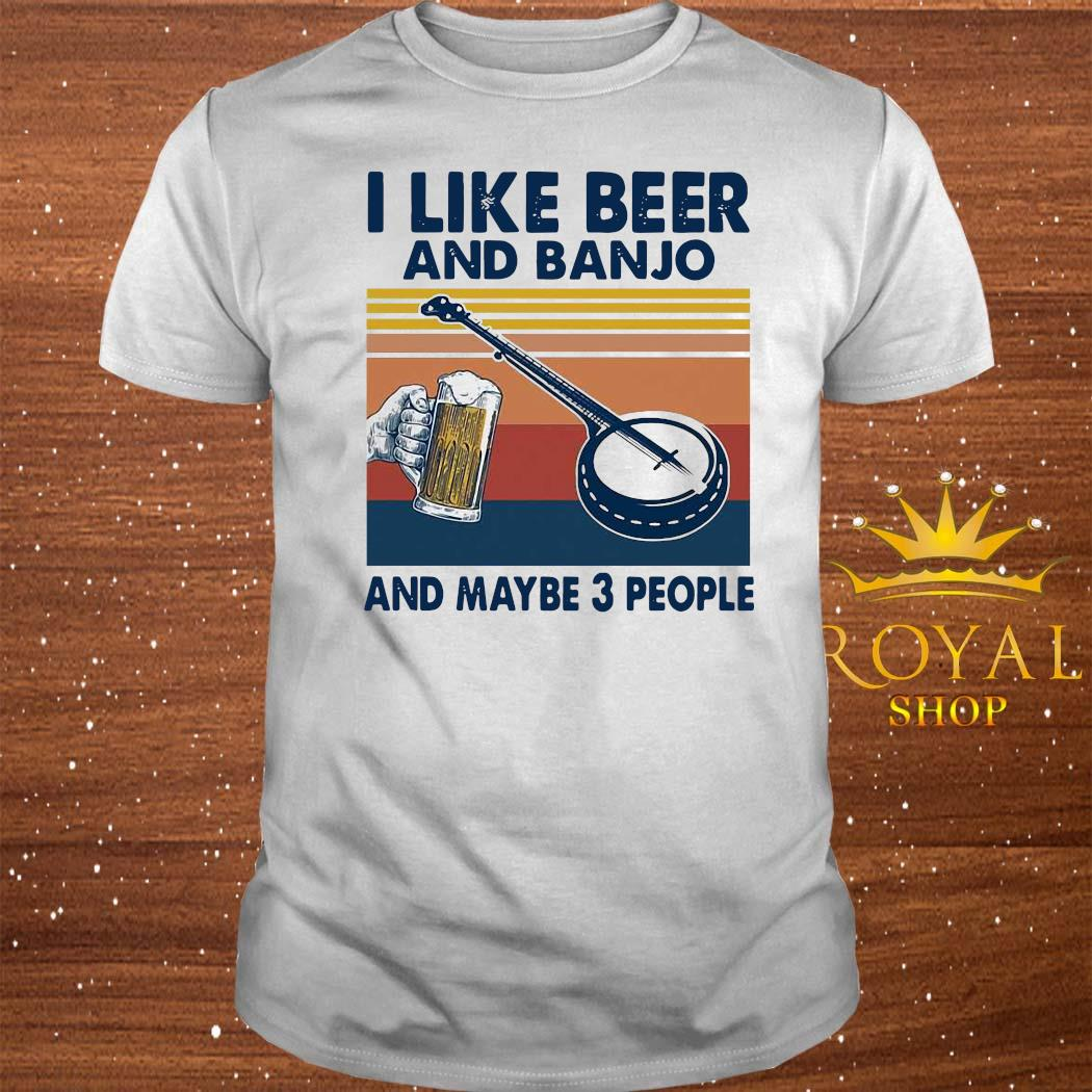Like Beer And Banjo And Maybe 3 People Vintage Retro Shirt