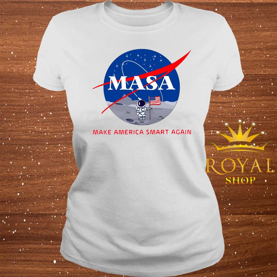 Masa Make America Smart Again Shirt ladies-tee